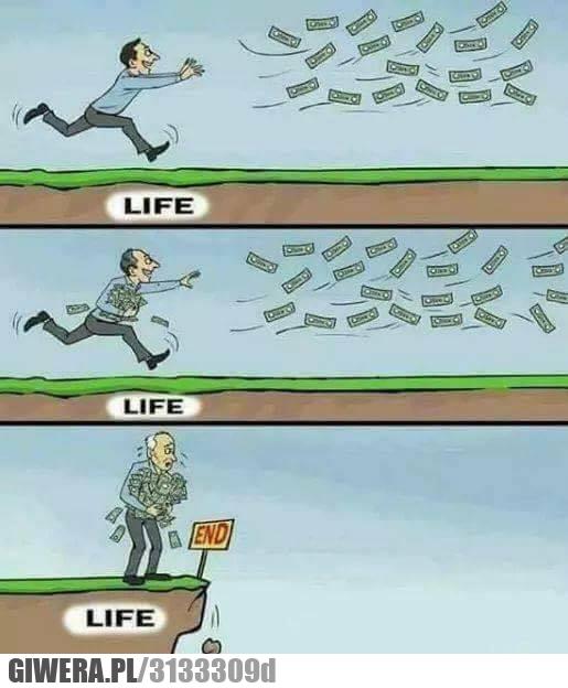Życie,kasa,pogoń,starość