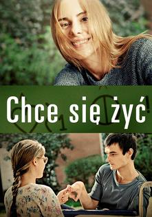 Chce się żyć (2013) Cały film PL