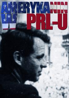 Amerykanin w PRL-u (2009) - film dokumentalny